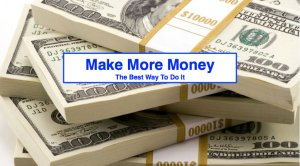 The Best Way To Make More Money