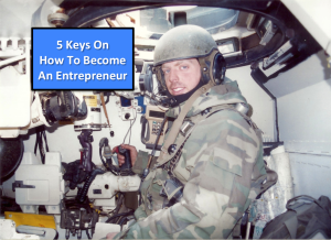 Tank Platoon Leaders Keys On How To Become An Entrepreneur