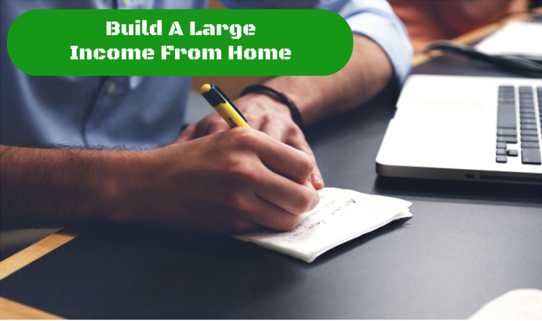Build A Large  Second Income From Home
